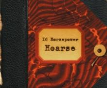 16 horsepower hoarse