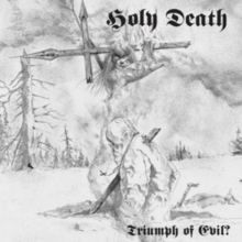 holy death triumph of evil?